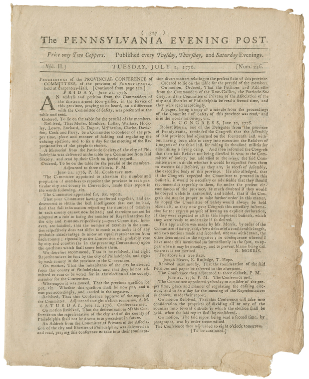 The July 2, 1776 issue of the Pennsylvania Evening Post contains the earliest known printed notice that independence had been declared. Four days later, it became the first newspaper to print the text of the Declaration of Independence.