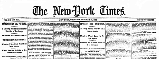 The top of the front page of the October 23, 1862 issue of the New York Times. Cost of the paper? Two cents.
